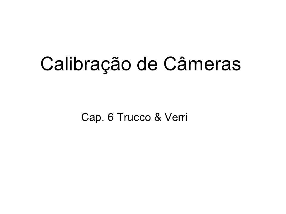 Calibração de Câmeras Cap. 6 Trucco & Verri