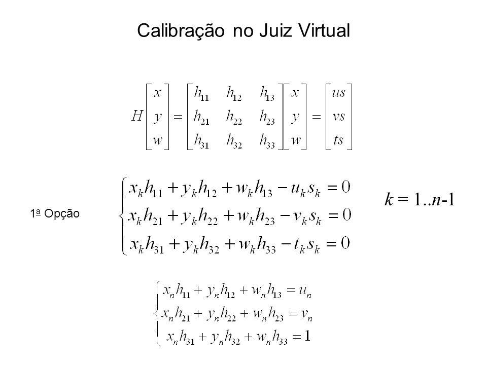Calibração no Juiz Virtual k = 1..n-1 1 a Opção