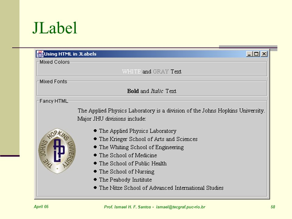 April 05 Prof. Ismael H. F. Santos - ismael@tecgraf.puc-rio.br 58 JLabel