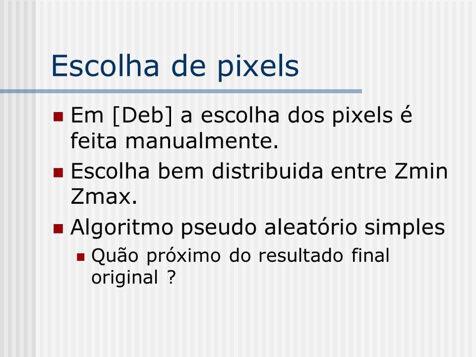 Escolha de pixels Em [Deb] a escolha dos pixels é feita manualmente.