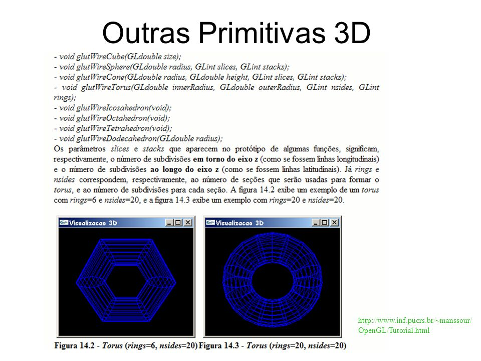 Outras Primitivas 3D http://www.inf.pucrs.br/~manssour/ OpenGL/Tutorial.html