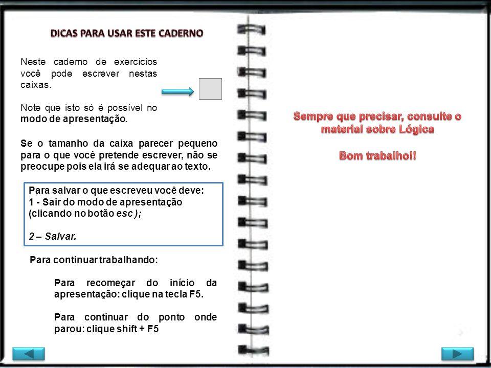 Neste caderno de exercícios você pode escrever nestas caixas. Note que isto só é possível no modo de apresentação. Se o tamanho da caixa parecer peque