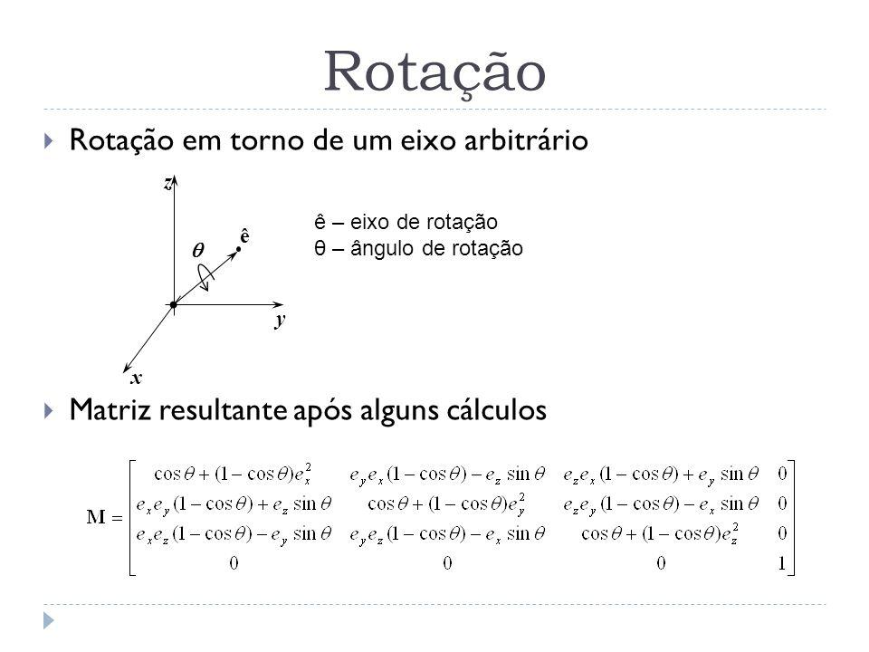 Quatérnios Números complexos no R 3 q = a+bi+cj+dk q = (s, v), s – parte real e v – vetor que representa parte imaginária Facilita o cálculo das rotações em torno de um eixo Realização da rotação através do produto de quatérnios Rotação de um ponto em torno de um eixo rotação = q p q -1 p = (0, r) - ponto na forma de quatérnio q = (s,v) - quatérnio representando a rotação (ângulo e eixo) ê – eixo de rotação θ – ângulo de rotação