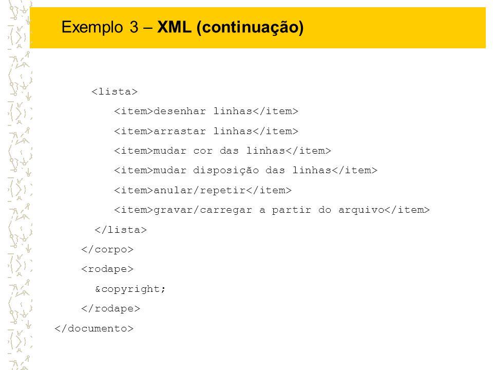 Exemplo 3 – XML (continuação) desenhar linhas arrastar linhas mudar cor das linhas mudar disposição das linhas anular/repetir gravar/carregar a partir