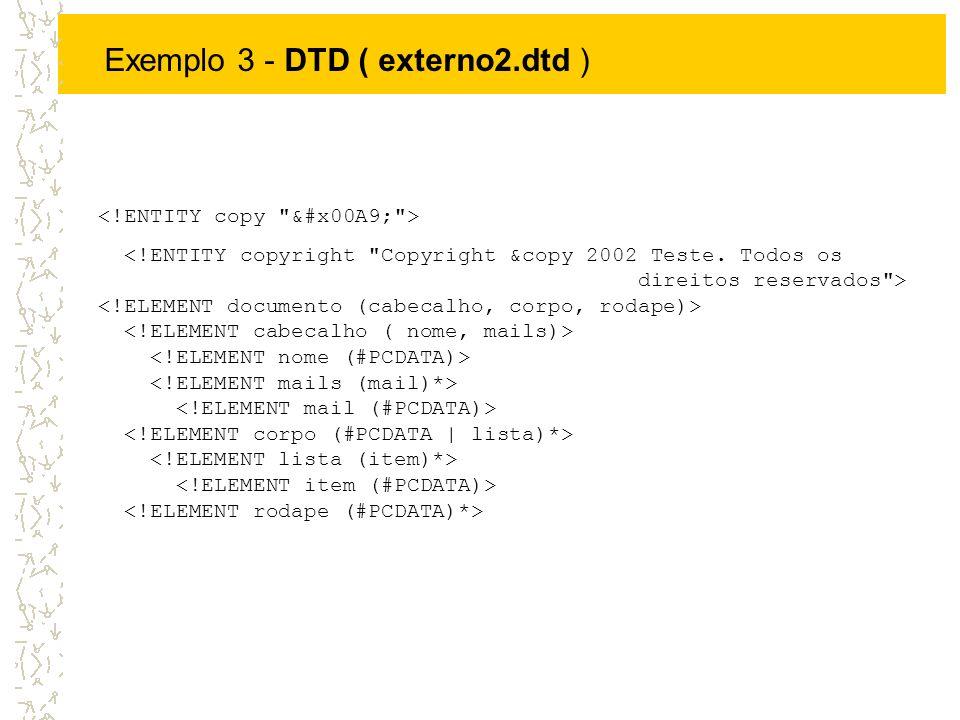 Exemplo 4 Considere o seguinte resultado no seu browser: Especifique um documento XML que o represente.