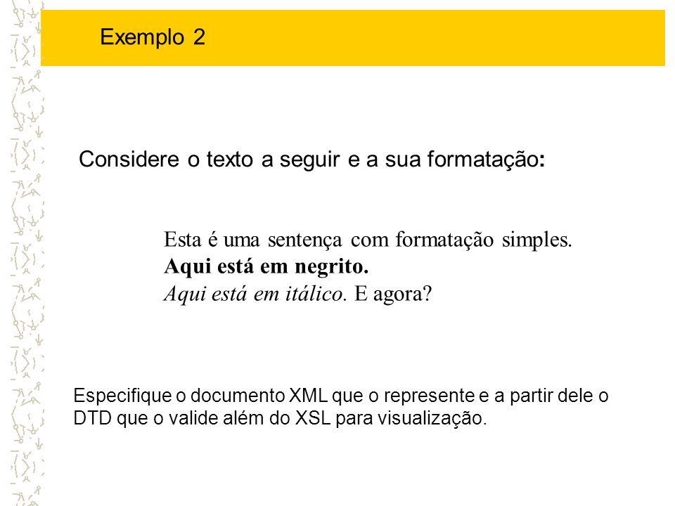 <!DOCTYPE formato [ ]> Esta é uma sentença com formatação simples.