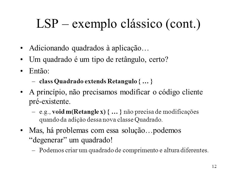 12 LSP – exemplo clássico (cont.) Adicionando quadrados à aplicação… Um quadrado é um tipo de retângulo, certo.
