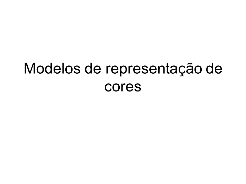 Modelos de representação de cores
