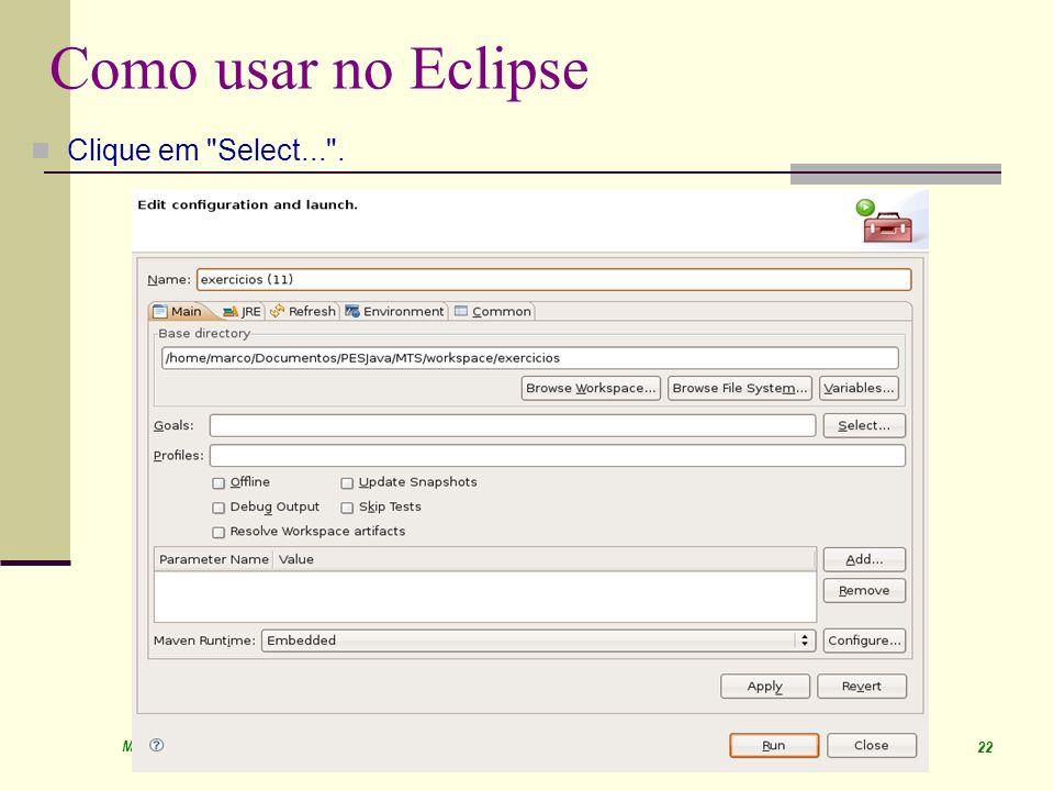 March 09 Prof. Ismael H. F. Santos 22 Como usar no Eclipse Clique em