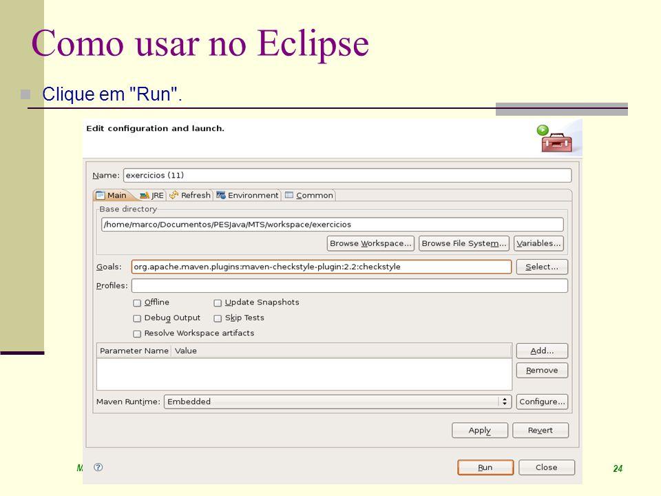 March 09 Prof. Ismael H. F. Santos 24 Como usar no Eclipse Clique em