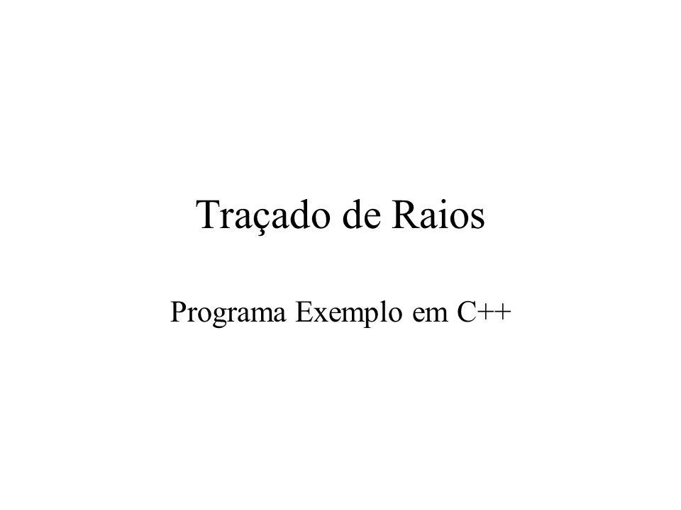 Traçado de Raios Programa Exemplo em C++