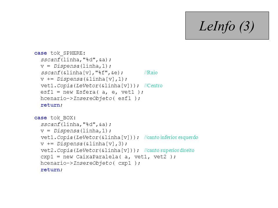 LeInfo (3) case tok_SPHERE: sscanf(linha,
