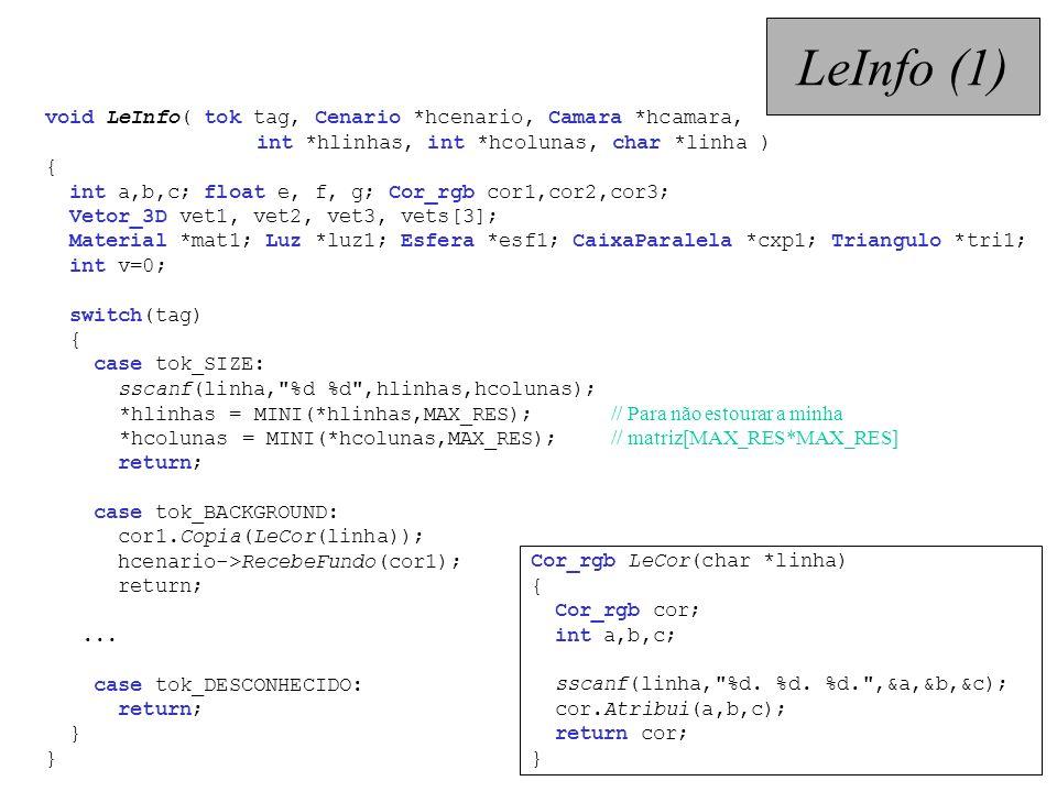 void LeInfo( tok tag, Cenario *hcenario, Camara *hcamara, int *hlinhas, int *hcolunas, char *linha ) { int a,b,c; float e, f, g; Cor_rgb cor1,cor2,cor