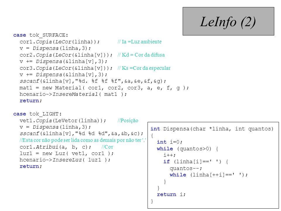 case tok_SURFACE: cor1.Copia(LeCor(linha)); // Ia =Luz ambiente v = Dispensa(linha,3); cor2.Copia(LeCor(&linha[v])); // Kd = Cor da difusa v += Dispen