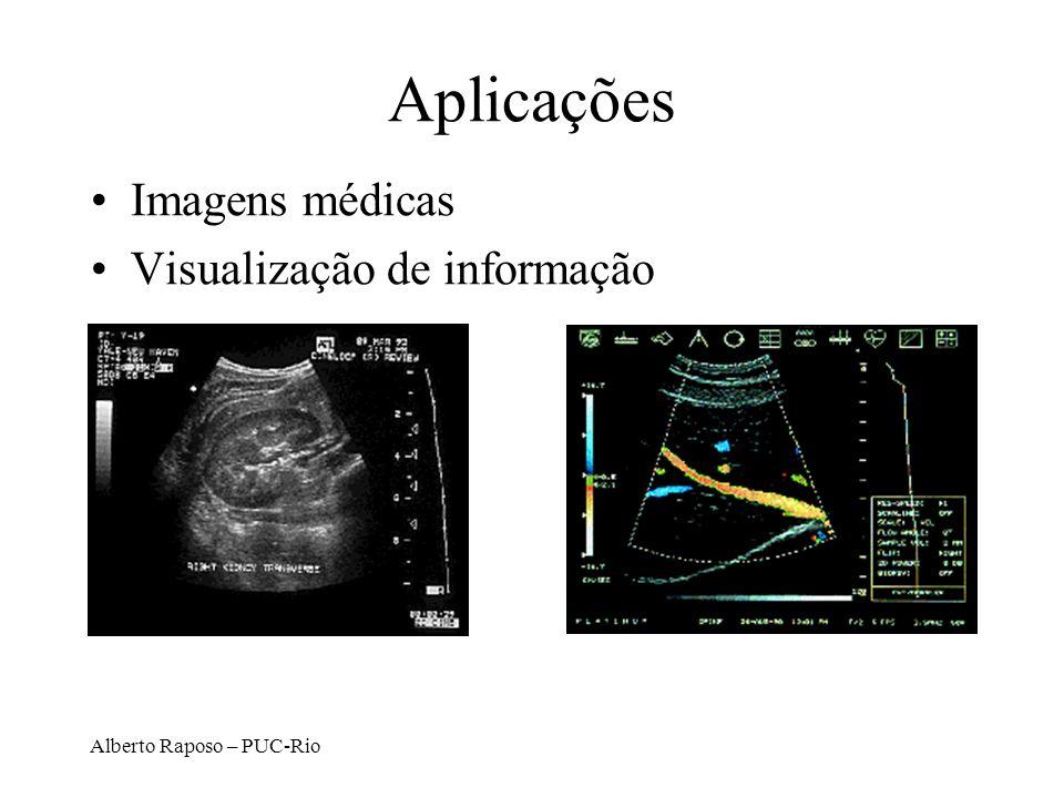 Alberto Raposo – PUC-Rio Aplicações Imagens médicas Visualização de informação