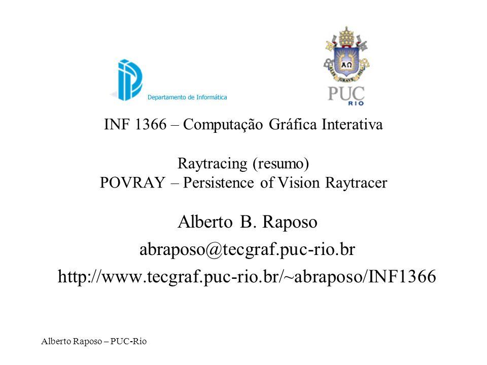 Alberto Raposo – PUC-Rio Superfície de Revolução (POVRAY) #include colors.inc #include golds.inc camera { location look_at angle 45 } background { color rgb } light_source { color rgb 1 } plane { y, 0 pigment { checker color Red, color Green scale 10 } } sor { 8,, open texture { T_Gold_1B } }