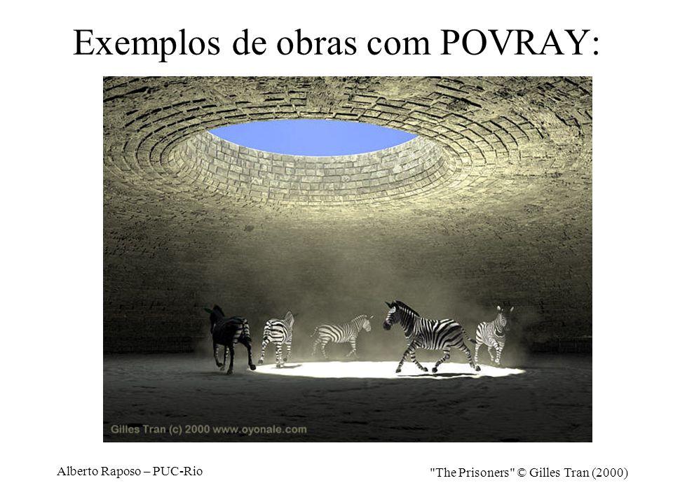 Alberto Raposo – PUC-Rio Exemplos de obras com POVRAY: Alchemists Laboratory © Jaime Vives Piqueres (2001) http://www.povray.org/