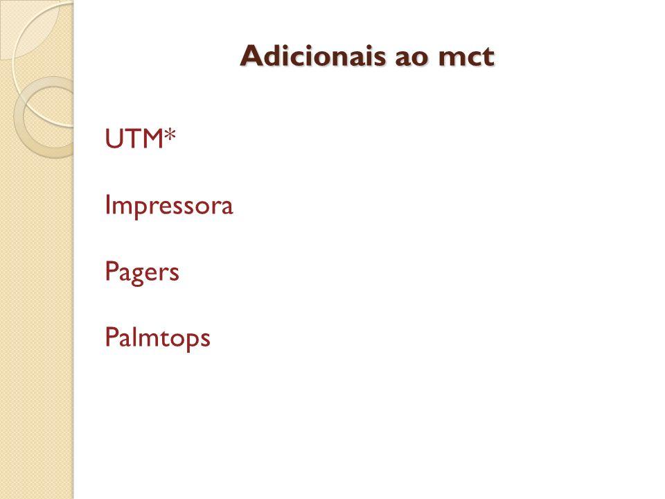 Adicionais ao mct UTM* Impressora Pagers Palmtops