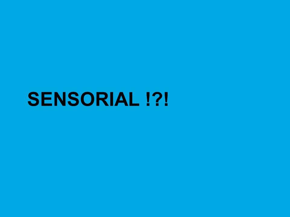 SENSORIAL !?!