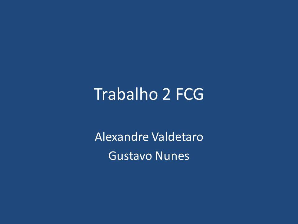 Trabalho 2 FCG Alexandre Valdetaro Gustavo Nunes