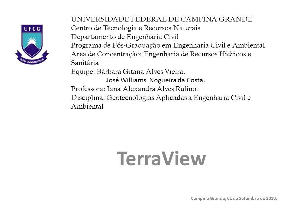 TerraView O software TerraView é um SIG – Sistema de Informação Geográfica, desenvolvido pelo INPE – Instituto Nacional de Pesquisas Espaciais.
