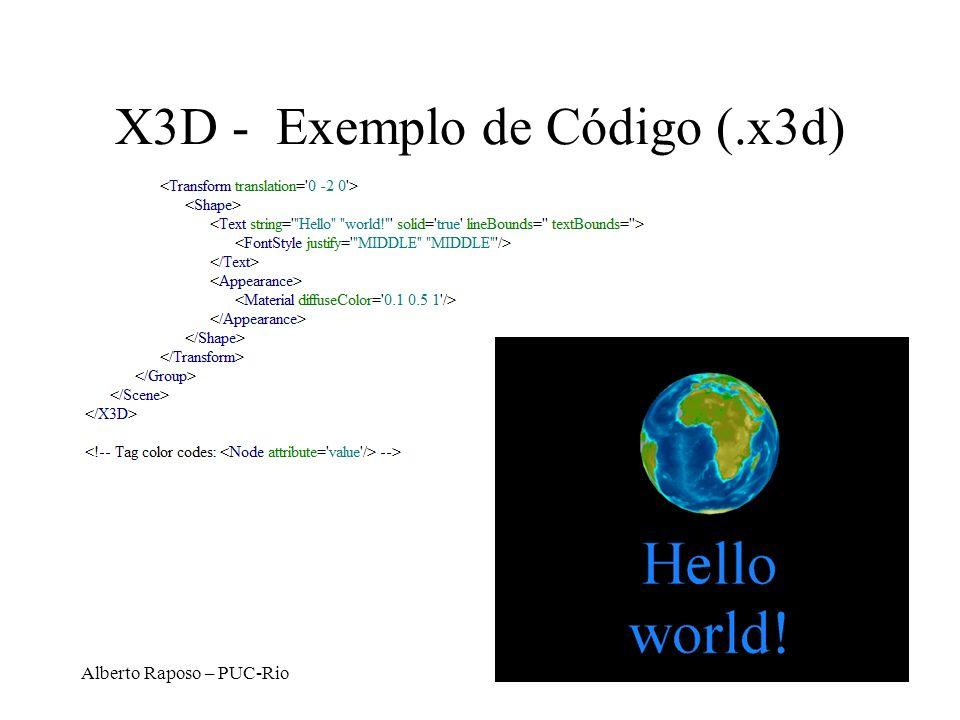 Alberto Raposo – PUC-Rio X3D - Exemplo de Código (.x3d)