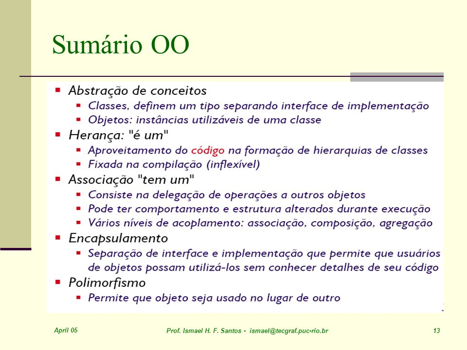 April 05 Prof. Ismael H. F. Santos - ismael@tecgraf.puc-rio.br 13 Sumário OO