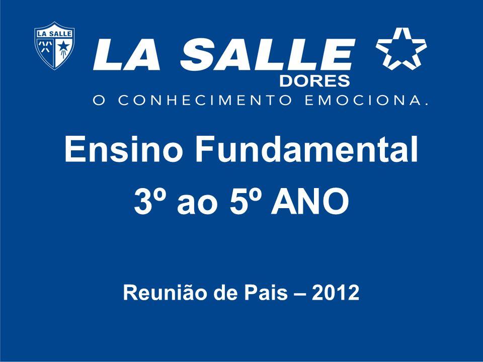Ensino Fundamental 3º ao 5º ANO Reunião de Pais – 2012