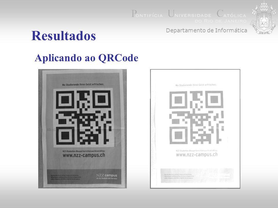 Departamento de Informática Resultados Aplicando ao QRCode