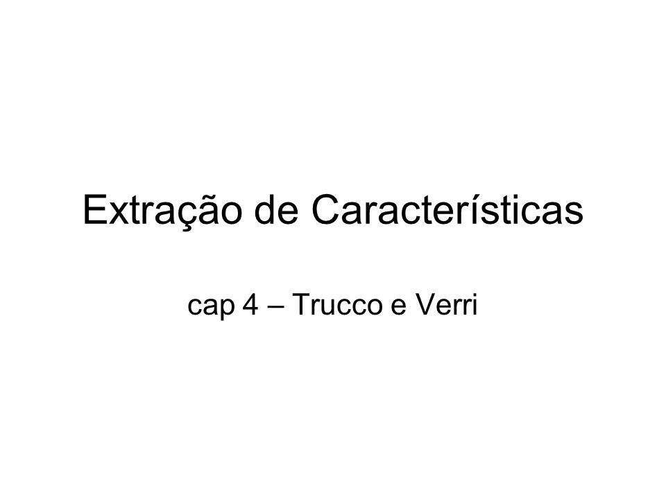 Extração de Características cap 4 – Trucco e Verri