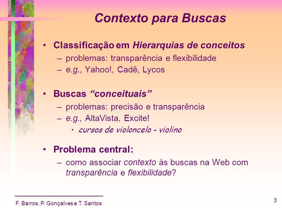 _____________________________ F. Barros, P. Gonçalves e T. Santos 3 Contexto para Buscas Classificação em Hierarquias de conceitos –problemas: transpa