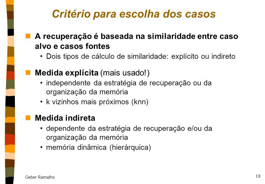 Geber Ramalho 17 Indexação (cont.) nInterpretação de situação os índices realmente relevantes para um problema/situação em particular ex. em uma dispu