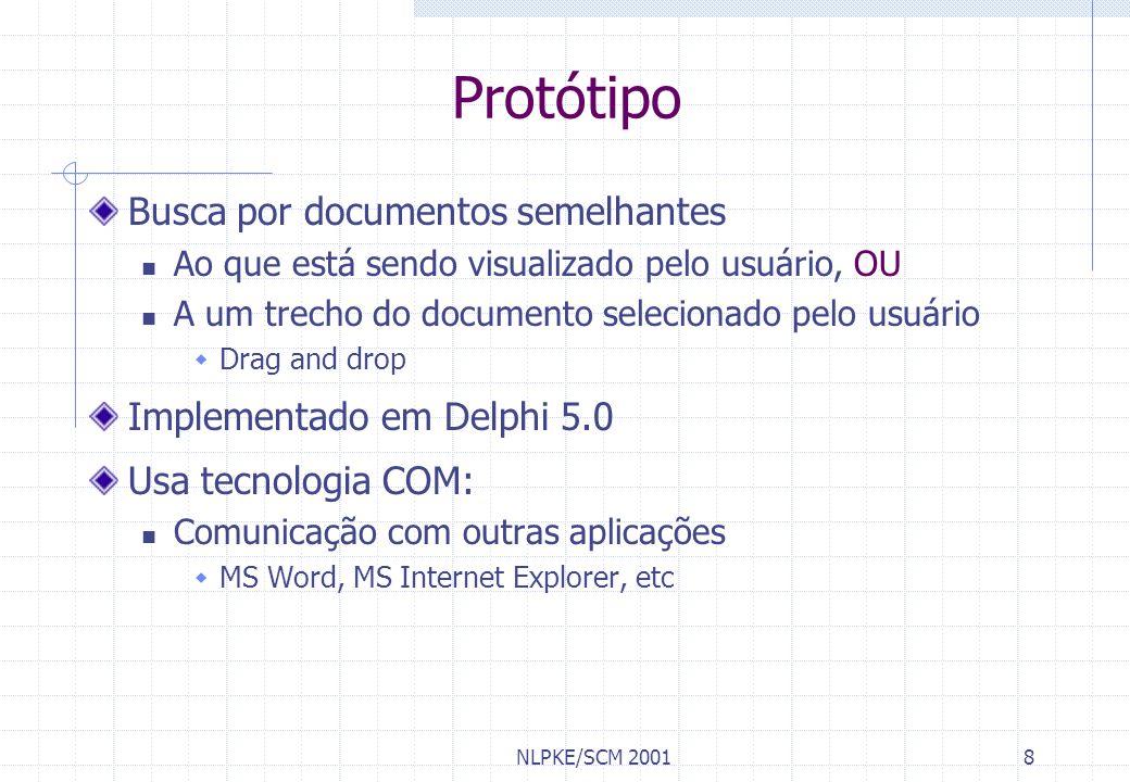 NLPKE/SCM 20018 Protótipo Busca por documentos semelhantes Ao que está sendo visualizado pelo usuário, OU A um trecho do documento selecionado pelo us