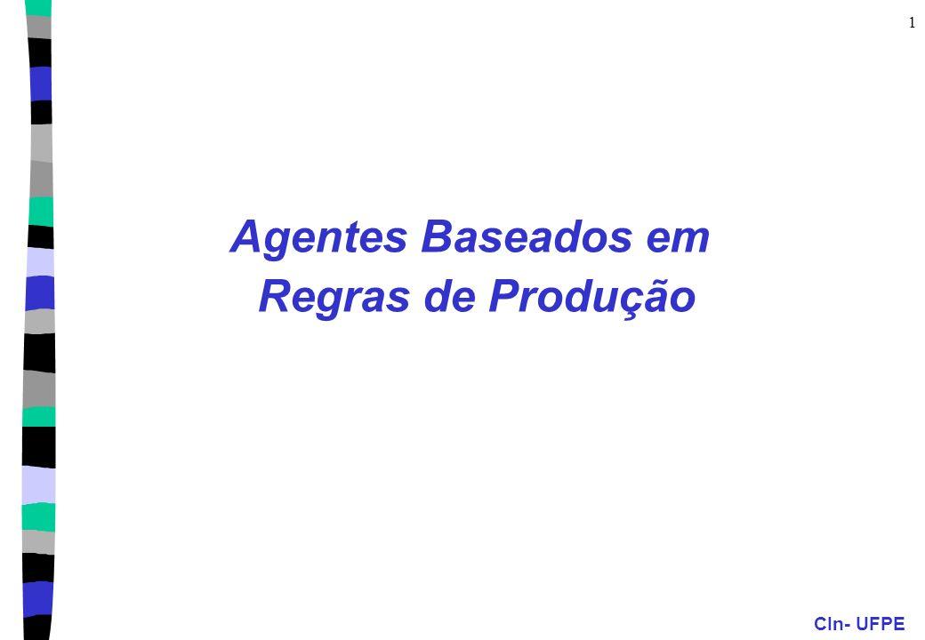 CIn- UFPE 1 Agentes Baseados em Regras de Produção