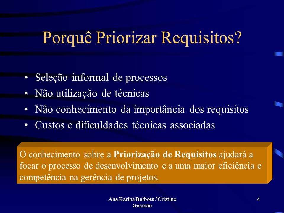 Ana Karina Barbosa / Cristine Gusmão 3 Introdução Necessidades e Expectativas dos Stakeholders Gerência dos Requisitos do Sistema Negociação e Concord