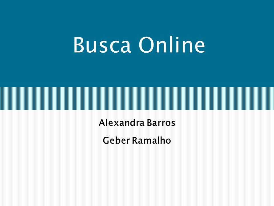 Busca Online Alexandra Barros Geber Ramalho