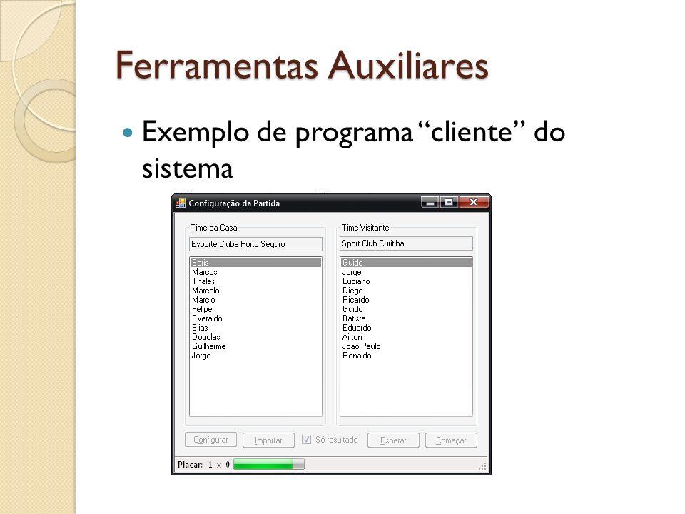 Ferramentas Auxiliares Exemplo de programa cliente do sistema