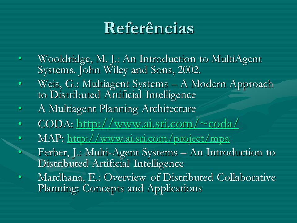Referências Wooldridge, M.J.: An Introduction to MultiAgent Systems.