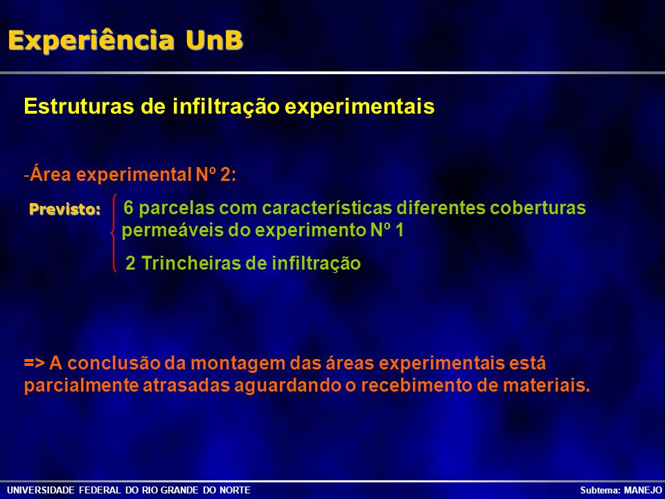 UNIVERSIDADE FEDERAL DO RIO GRANDE DO NORTE Subtema: MANEJO Experiência UnB Estruturas de infiltração experimentais -Área experimental Nº 2: Previsto: