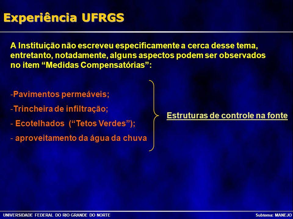 UNIVERSIDADE FEDERAL DO RIO GRANDE DO NORTE Subtema: MANEJO Experiência UFRGS A Instituição não escreveu especificamente a cerca desse tema, entretant