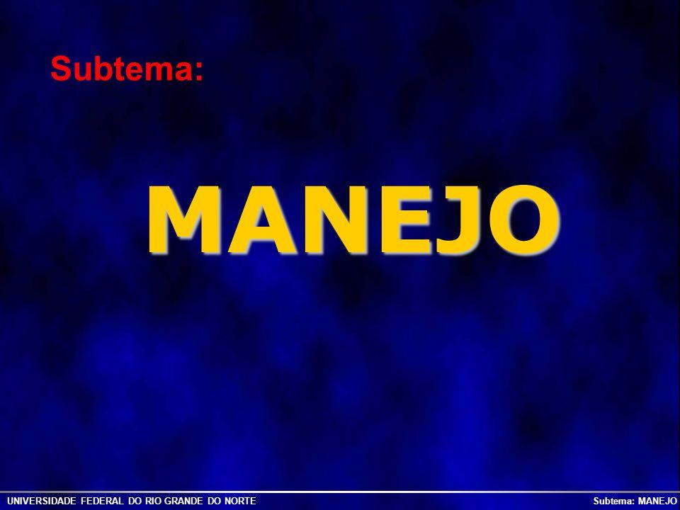 MANEJO Subtema: UNIVERSIDADE FEDERAL DO RIO GRANDE DO NORTE Subtema: MANEJO