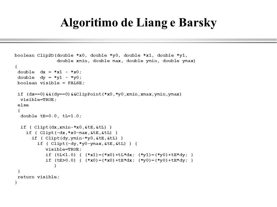 Algoritimo de Liang e Barsky boolean Clip2D(double *x0, double *y0, double *x1, double *y1, double xmin, double max, double ymin, double ymax) { doubl