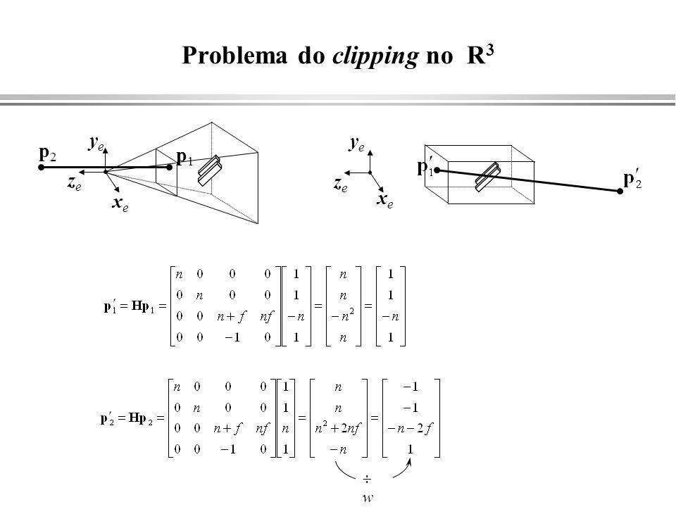 Problema do clipping no R 3 w xexe yeye zeze p1p1 p2p2 xexe yeye zeze