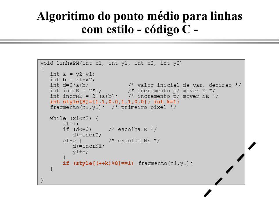 Algoritimo do ponto médio para linhas com estilo - código C - void linhaPM(int x1, int y1, int x2, int y2) { int a = y2-y1; int b = x1-x2; int d=2*a+b