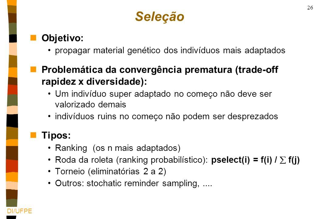 DI/UFPE 25 População inicial nAleatoriamente escolhida nTrade-off: velocidade de convergência x variedade nNa prática, 100 indivíduos (100 3 patterns)