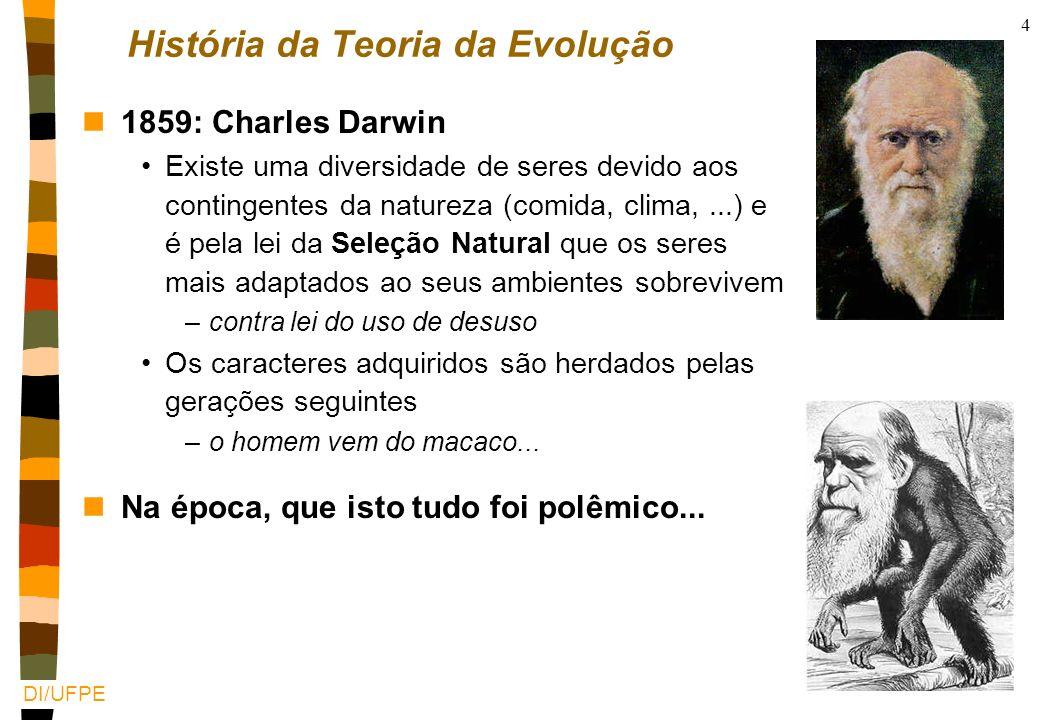 DI/UFPE 3 Teoria da evolução: de Lamarck a De Vries História da Teoria da Evolução n1809: Jean-Baptiste Lamarck Lei do uso e do desuso –pelo uso e des