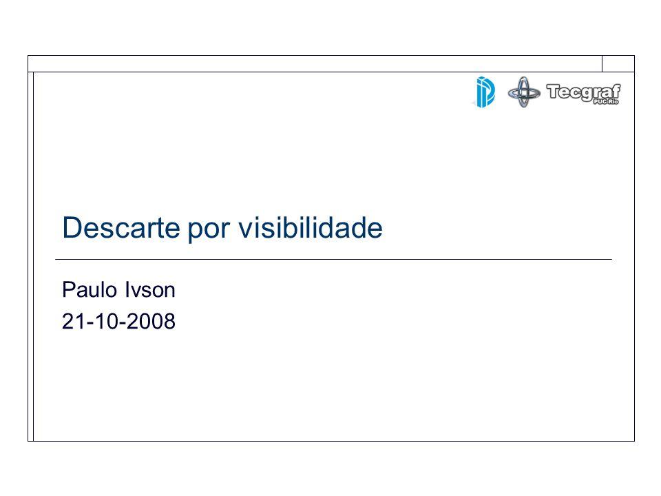 Descarte por visibilidade Paulo Ivson 21-10-2008
