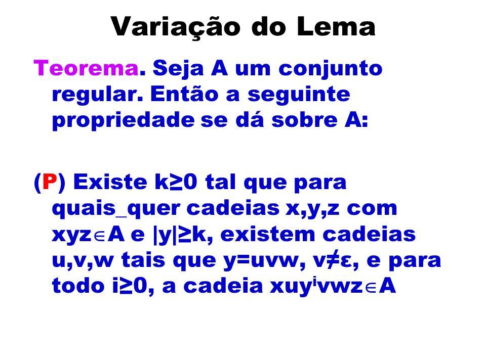 Variação do Lema Teorema.Seja A um conjunto regular.