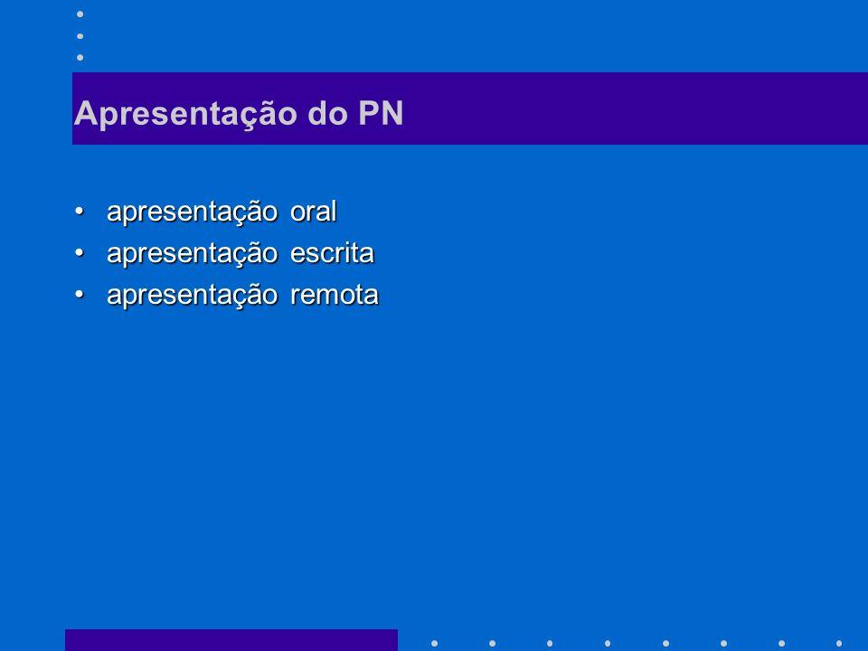 Apresentação do PN apresentação oralapresentação oral apresentação escritaapresentação escrita apresentação remotaapresentação remota