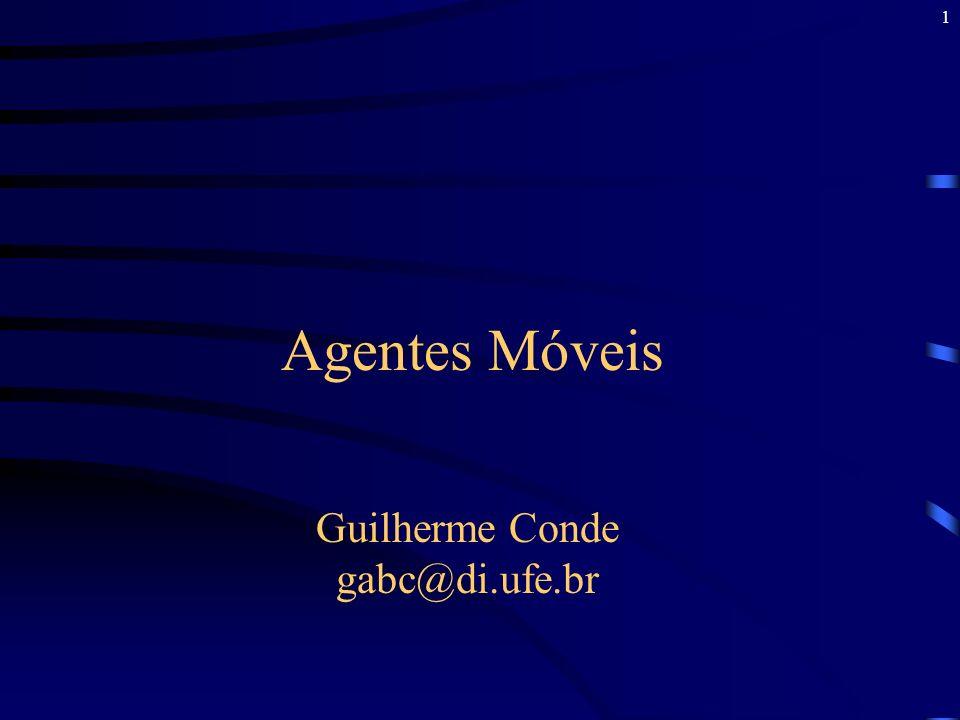 1 Agentes Móveis Guilherme Conde gabc@di.ufe.br